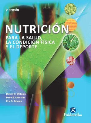 NUTRICIÓN PARA LA SALUD, LA CONDICIÓN FÍSICA Y EL DEPORTE *