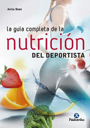 LA GUÍA COMPLETA DE LA NUTRICIÓN  DEL DEPORTISTA *