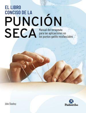 EL LIBRO CONCISO DE LA PUNCIÓN SECA. PARA LAS APLICACIONES *