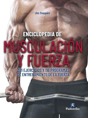 ENCICLOPEDIA DE MUSCULACIÓN Y FUERZA *