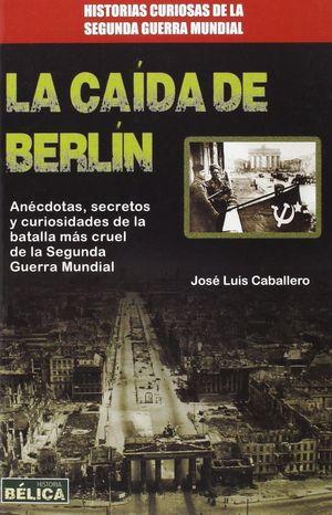 LA CAIDA DE BERLIN *