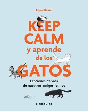 KEEP CALM Y APRENDE DE LOS GATOS *