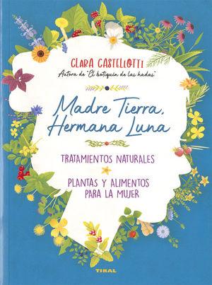 MADRE TIERRA, HERMANA LUNA.