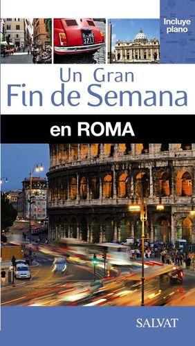 UN GRAN FIN DE SEMANA EN ROMA *