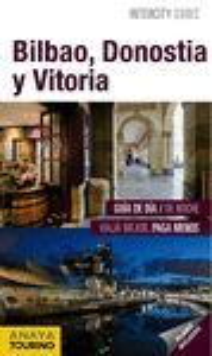 BILBAO, DONOSTIA, VITORIA (INTERCITY GUIDES)