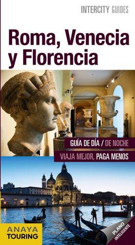 ROMA, VENECIA Y FLORENCIA (INTERCITY GUIDES) *