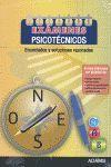 EXÁMENES PSICOTÉCNICOS. ENUNCIADOS Y SOLUCIONES RAZONADAS *
