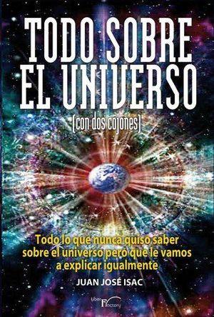 TODO SOBRE EL UNIVERSO (CON DOS COJONES) *
