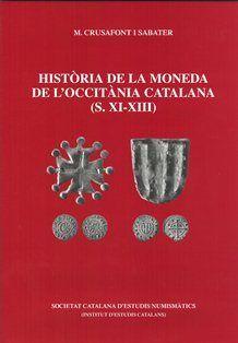 HISTÒRIA DE LA MONEDA DE L'OCCITÀNIA CATALANA (S. XI-XIII)