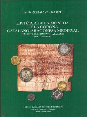 HISTÒRIA DE LA MONEDA DE LA CORONA CATALANO-ARAGONESA MEDIEVAL *
