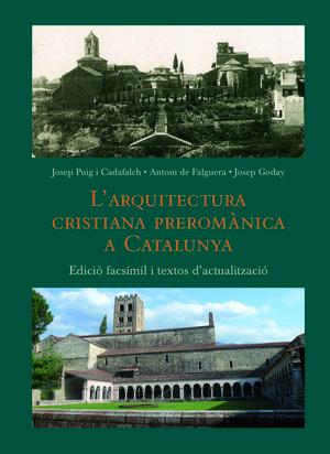 L'ARQUITECTURA CRISTIANA PREROMÀNICA A CATALUNYA *