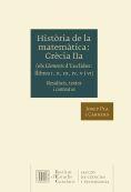 HISTÒRIA DE LA MATEMÀTICA. GRÈCIA IIA (ELS ELEMENTS D'EUCLIDES, LLIBRES I, II, I *