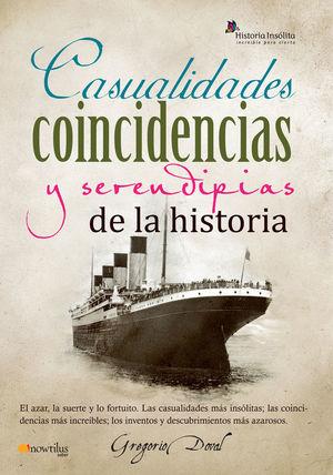 CASUALIDADES, COINCIDENCIAS Y SERENDIPIAS DE LA HISTORIA *
