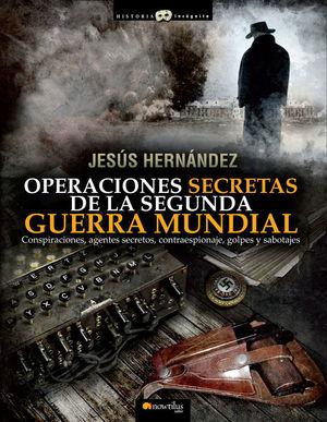 OPERACIONES SECRETAS DE LA SEGUNDA GUERRA MUNDIAL *