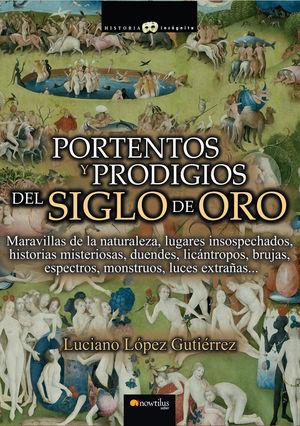 PORTENTOS Y PRODIGIOS DEL SIGLO DE ORO *