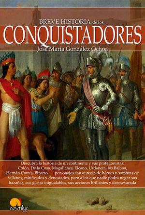 BREVE HISTORIA DE LOS CONQUISTADORES *