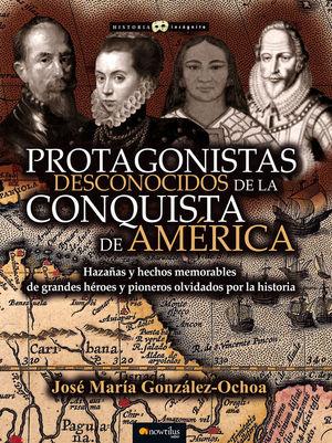 PROTAGONISTAS DESCONOCIDOS DE LA CONQUISTA DE AMÉRICA *