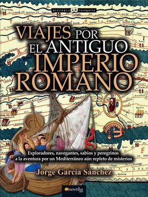 VIAJES POR EL ANTIGUO IMPERIO ROMANO *