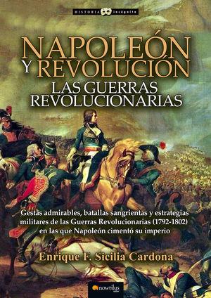 NAPOLEÓN Y REVOLUCIÓN: LAS GUERRAS REVOLUCIONARIAS *