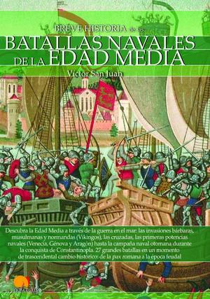 BREVE HISTORIA DE LAS BATALLAS NAVALES DE LA EDAD MEDIA *