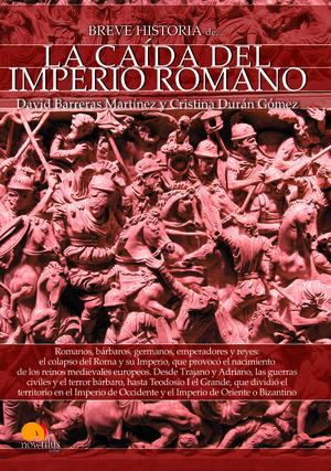BREVE HISTORIA DE LA CAÍDA DEL IMPERIO ROMANO *