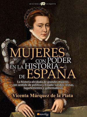MUJERES CON PODER EN LA HISTORIA DE ESPAÑA *