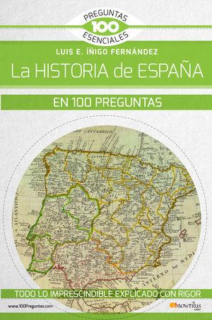 LA HISTORIA DE ESPAÑA EN 100 PREGUNTAS *