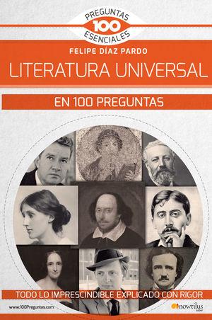 LA LITERATURA UNIVERSAL EN 100 PREGUNTAS *