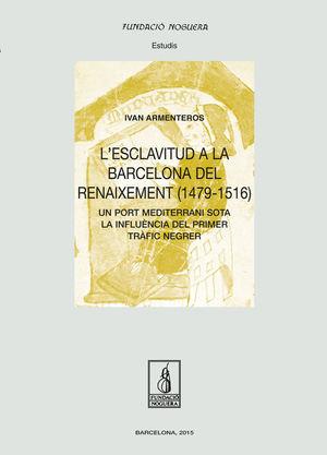 L'ESCLAVITUD A LA BARCELONA DEL RENAIXEMENT (1479-1516) *