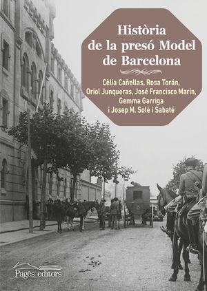 HISTÒRIA DE LA PRESÓ MODEL DE BARCELONA (2A. EDICIÓ) *