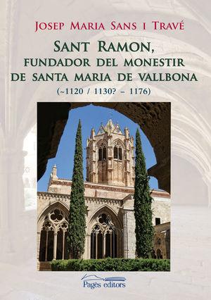 SANT RAMON, FUNDADOR DEL MONESTIR DE SANTA MARIA DE VALLBONA *