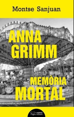 ANNA GRIMM. MEMÒRIA MORTAL *
