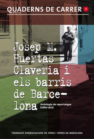 JOSEP M. HUERTAS CLAVERIA I ELS BARRIS DE BARCELONA *