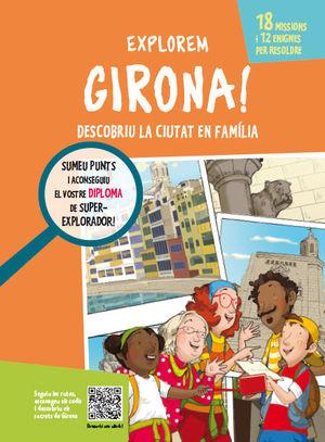 EXPLOREM GIRONA! *