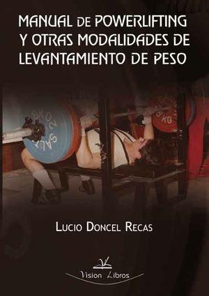 MANUAL DE POWERLIFTING Y OTRAS MODALIDADES DE LEVANTAMIENTO DE PESO *