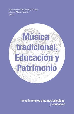 MÚSICA TRADICIONAL, EDUCACIÓN Y PATRIMONIO *