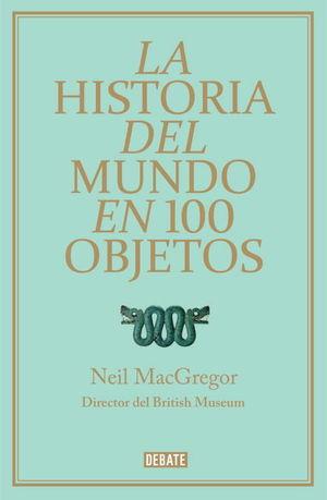 LA HISTORIA DEL MUNDO EN 100 OBJETOS *