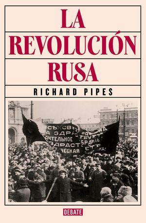 LA REVOLUCIÓN RUSA *