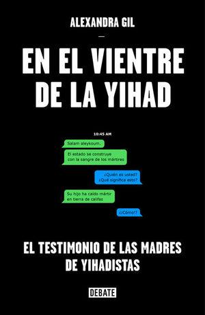 EN EL VIENTRE DE LA YIHAD *