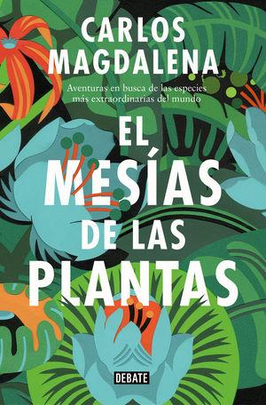 EL MESÍAS DE LAS PLANTAS *
