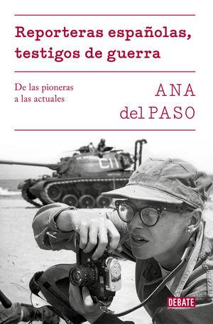 REPORTERAS ESPAÑOLAS, TESTIGOS DE GUERRA *