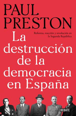 LA DESTRUCCIÓN DE LA DEMOCRACIA EN ESPAÑA *