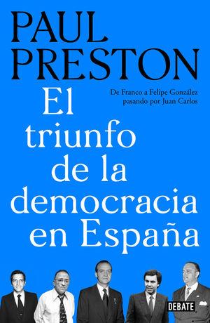 EL TRIUNFO DE LA DEMOCRACIA EN ESPAÑA *
