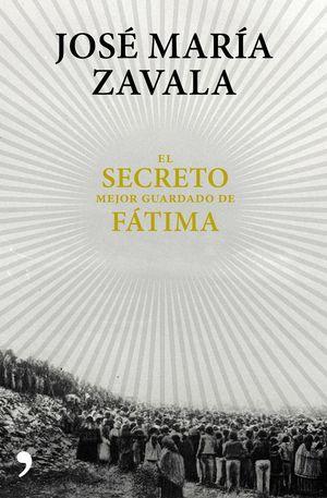 EL SECRETO MEJOR GUARDADO DE FÁTIMA *