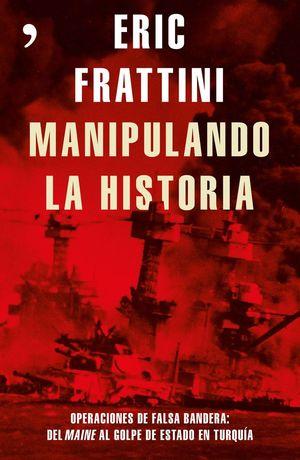 MANIPULANDO LA HISTORIA. OPERACIONES DE FALSA BAND *
