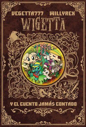 WIGETTA Y EL CUENTO JAMÁS CONTADO *