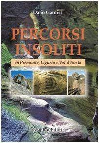 PERCORSI INSOLITI IN PIEMONTE, LIGURIA E VAL D'AOSTA *