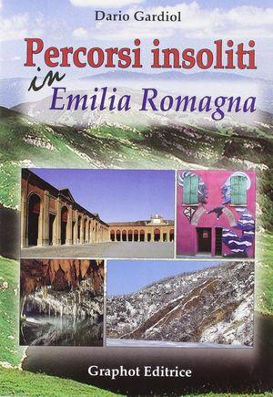 PERCORSI INSOLITI IN EMILIA ROMAGNA *