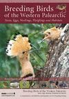 BREEDING BIRDS OF THE WESTERN PALEARCTIC, NESTS, EGGS, NESTLINGS, FLEDGLINGS AND HABITATS *