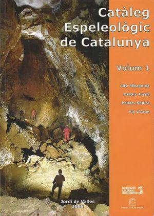 CATALEG ESPELEOLOGIC DE CATALUNYA  VOL. 1 *